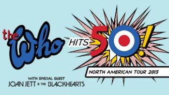 The Who Hits 50! 2015 Tour Special Guest Joan Jett and the Blackhearts Houston, TX - Wednesday, April 29th 2015 at 7:30 PM 300 tickets donated