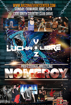 Lucha Libre Voz - Live Professional Wrestling - Presented by the Arizona Event Center - Sunday Mesa, AZ - Sunday, August 30th 2015 at 4:00 PM 20 tickets donated