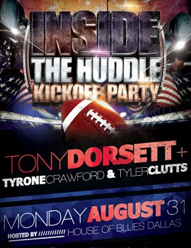 Inside the Huddle - Join Dallas Cowboys,  Past and Present - Tony Dorsett,  Tyrone Crawford and Tyler Clutts Dallas, TX - Monday, August 31st 2015 at 7:00 PM 200 tickets donated